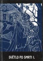 Světlo po smrti I. - kolektiv autorů