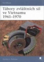 Tábory zvláštních sil ve Vietnamu - Gordon L. Rottman