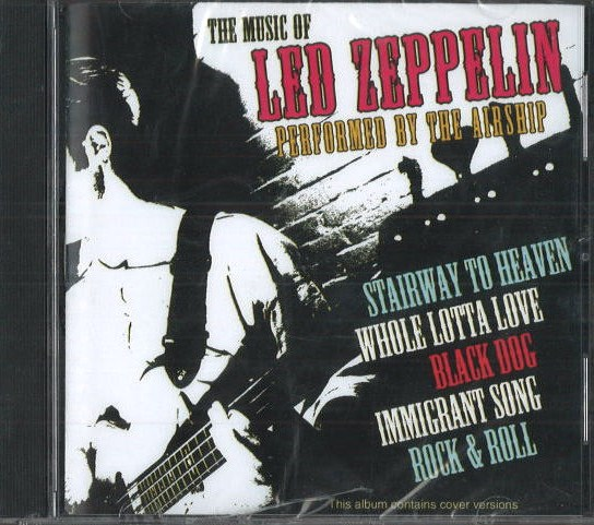 The music of Led Zeppelin - Performed by the airship - CD