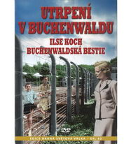 Utrpení v Buchenwaldu - Ilse Koch: Buchenwalská bestie - DVD
