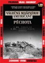 Válečná mašinérie Američanů – 4.Pěchota - DVD