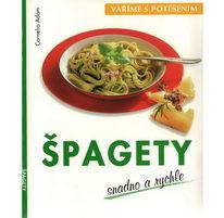 Vaříme s potěšením - Špagety - Cornelia Adam