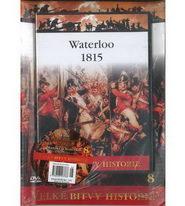 Velké bitvy historie 8 - Waterloo 1815 ( časopis + DVD )
