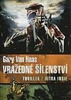 Vražedné šílenství - Gary Van Haas