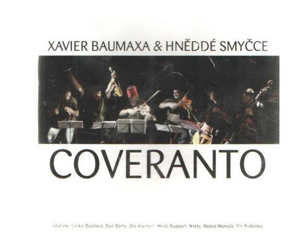 Xavier Baumaxa & Hnědé smyčce - Coveranto - CD