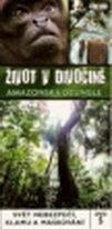 Život v divočině 5 - Amazonská džungle - DVD
