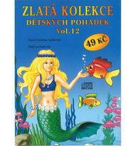 Zlatá kolekce Dětských pohádek Vol. 12 - CD
