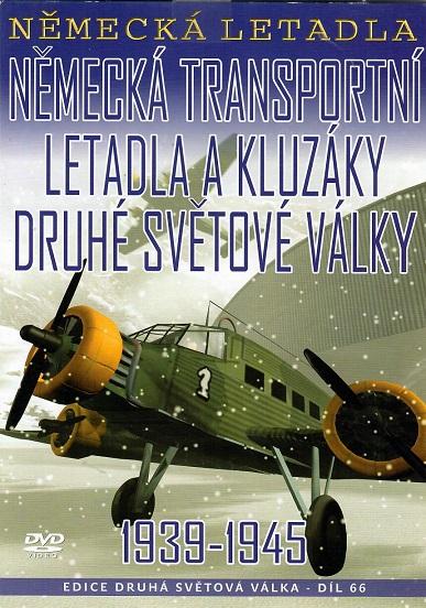 Německá transportní letadla a kluzáky druhé světové války 1939-1945 - pošetka DVD