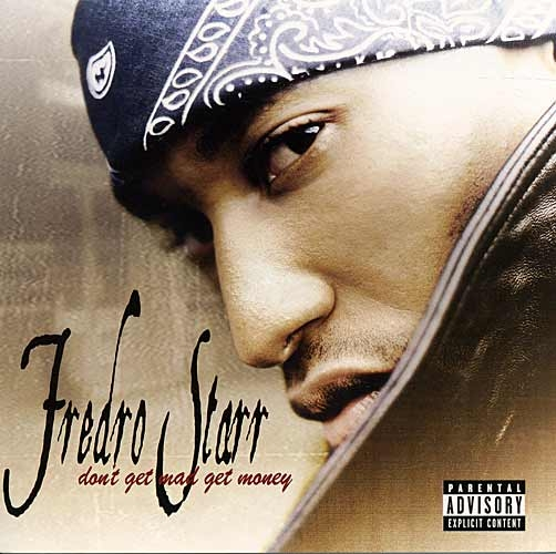 CD - Fredro Starr: Don´t Get Mad Get Money