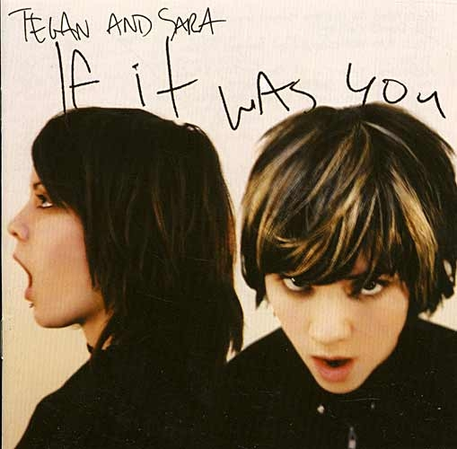 CD - Tegan And Sara: If It Was You