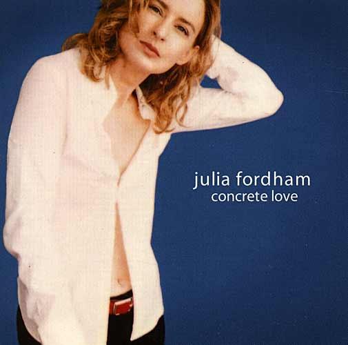 CD - Julia Fordham: Concrete Love