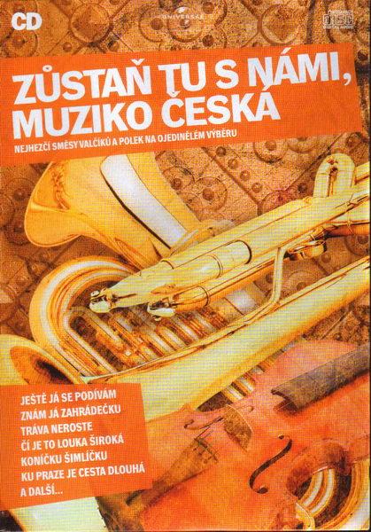 CD - Zůstaň tu s námi, muziko česká