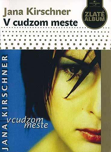 Jana Kirschner ( v cuzdzom mestě ) - CD
