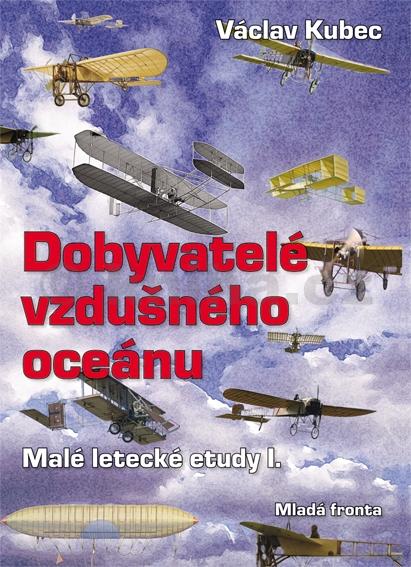 Dobyvatelé vzdušného oceánu - Václav Kubec