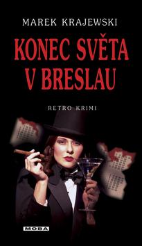 Konec světa v Breslau - Marek Krajewski