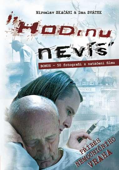 Hodinu nevíš - Miroslav Skačáni & Dan Svátek
