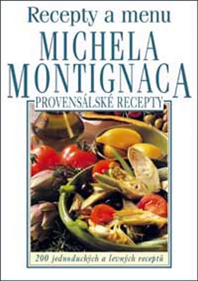 Provensálské recepty - Recepty a menu Michela Montignaca - Montignac Michel