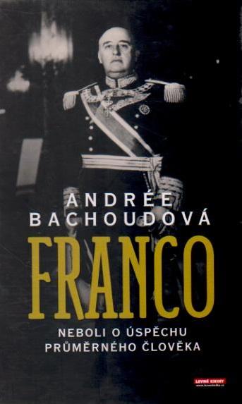 Franco neboli O úspěchu průměrného člověka - Andrée Bachoudová
