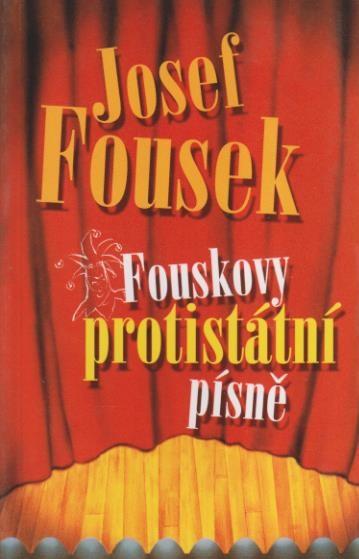 Fouskovy protistátní písně - Josef Fousek