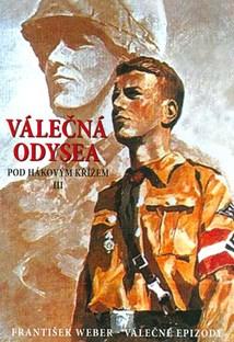 Válečná odysea,Pod hákovým křížem III. - František Weber