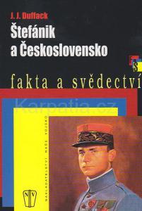 Štefánik a Československo - J.J. Duffack