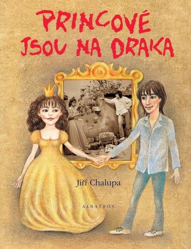 Princové jsou na draka - Jiří Chalupa