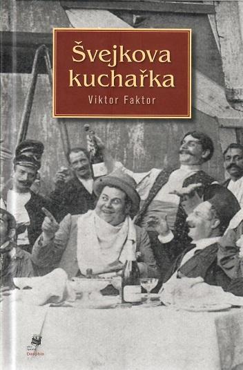 Švejkova kuchařka - Viktor Faktor