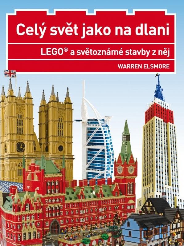 LEGO a světoznámé stavby z něj - Celý svět jako na dlani -  Warren Elsmore
