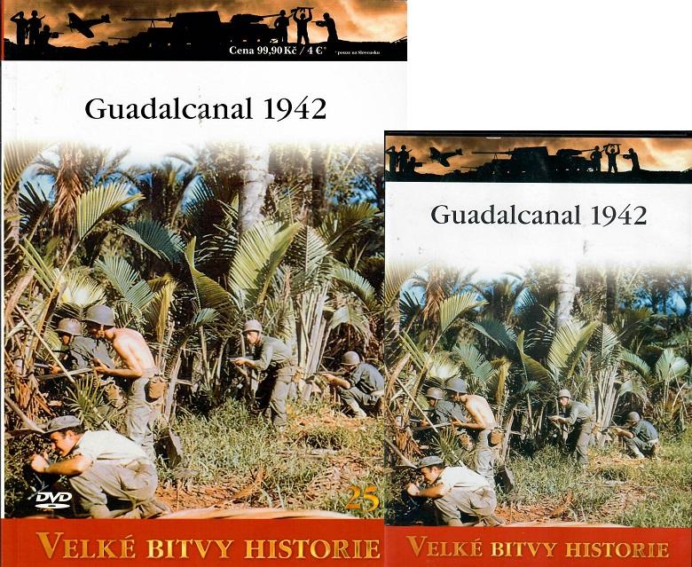 Velké bitvy historie 25 - Guadalcanal 1942 ( Časopis + DVD )
