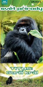 Svět přírody - DVD 1 - Titus: Gorilí král