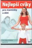 Nejlepší cviky pro maminky a děti(digipack)