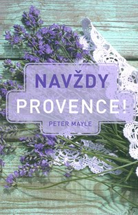 Navždy provence-Peter Mayle