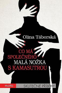 Co má společného malá nožka s kamasutrou-Olina Táborská
