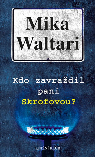 Kdo zavraždil paní Skrofovou ? - Mika Waltari