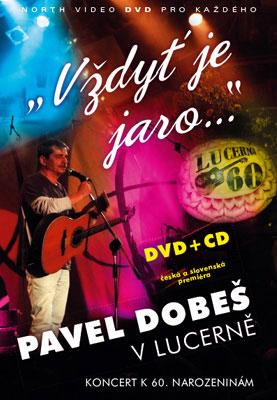 Vždyť je jaro - Pavel Dobeš v Lucerně - DVD pošetka