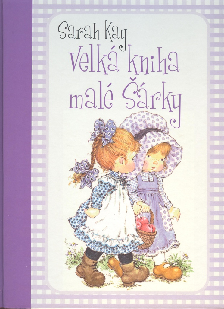 Velká kniha malé Šárky - Sarah Kay