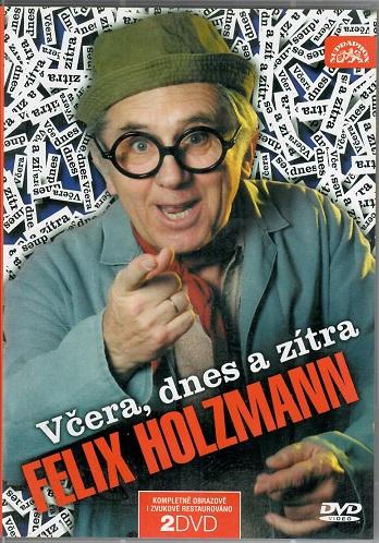 Felix Holzmann: Včera, dnes a zítra ( plast ) DVD
