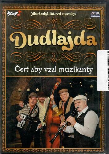 Dudlajda - Čert aby vzal muzikanty ( Jihočeská lidová muzika) plast DVD