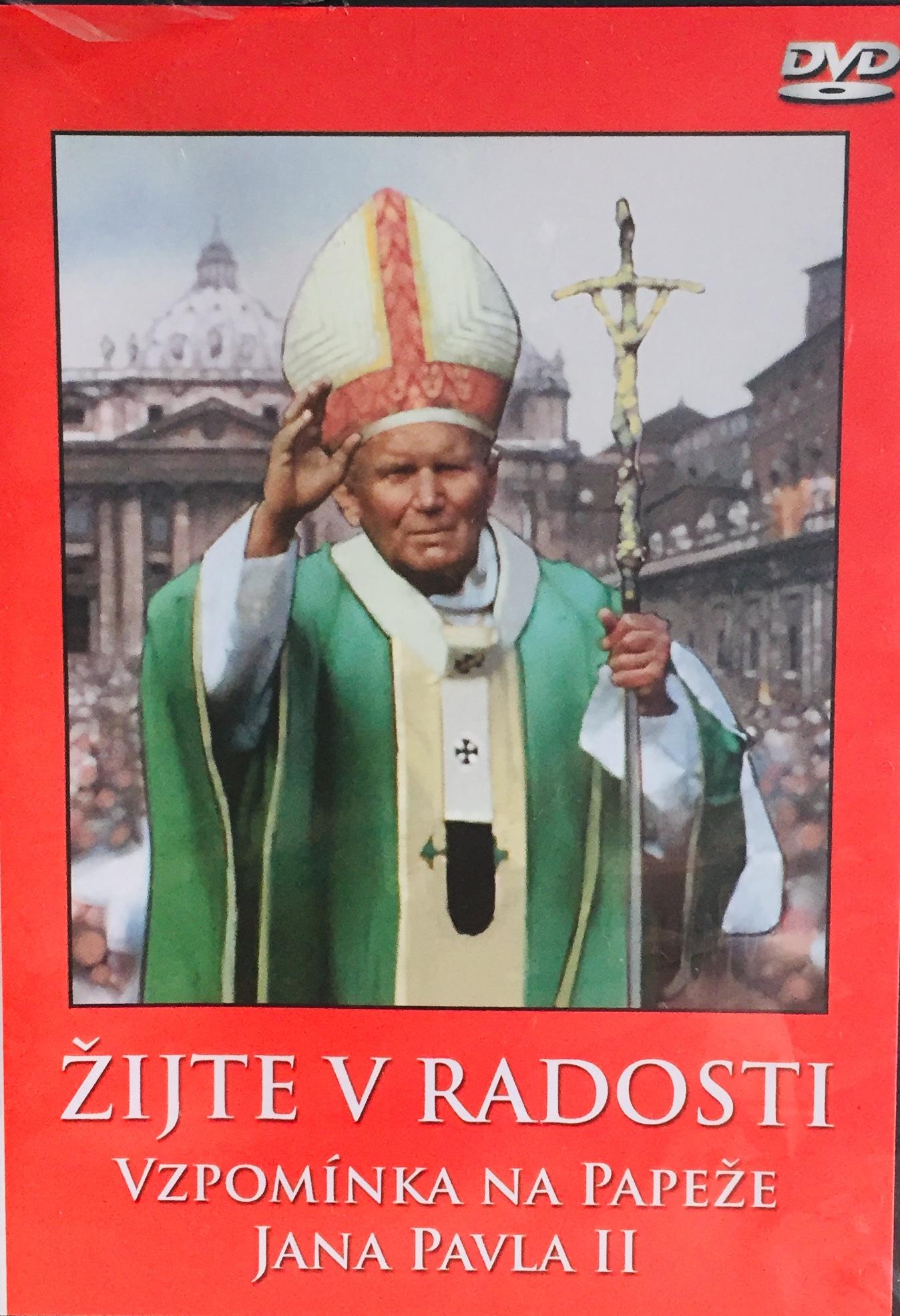 Žijte v radosti - Vzpomínka na papeže Jana Pavla II - DVD /plast/