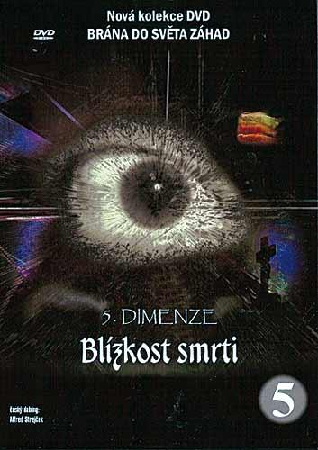 5. dimenze - 5. DVD - Blízkost smrti