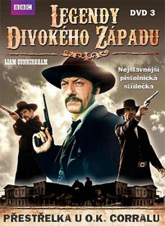 Legendy Divokého západu - DVD 3 - Přestřelka u O.K. Corralu