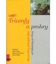Triumfy a prohry - Stig Förster, Markus Pöhlmann, Dierk Walter