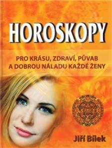 Horoskopy pro zdraví, krásu a půvab každé ženy - Jiří Bílek