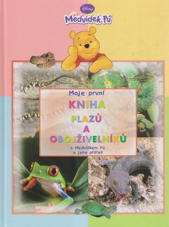 Moje první kniha plazů a obojživelníků - Medvídek Pú