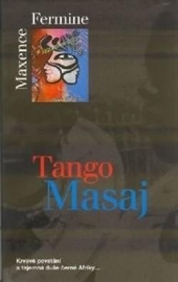 Tango Masaj - Maxence Fermine