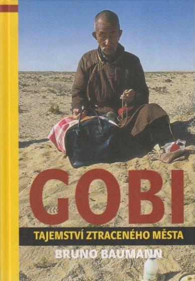 Gobi -Tajemství ztraceného města - Bruno Baumann