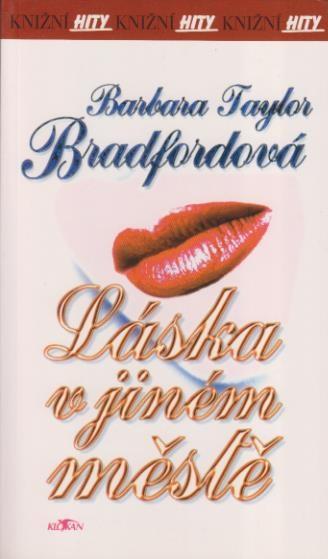 Láska v jiném městě - Barbara Taylor Bradford