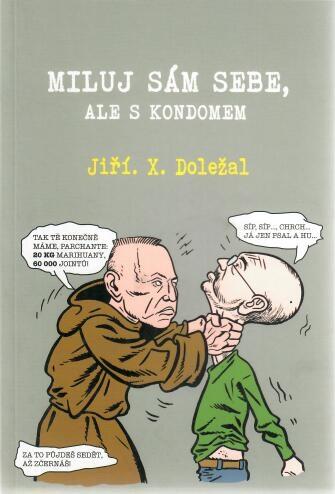 Miluj sám sebe, ale s kondomem - Jiří X. Doležal