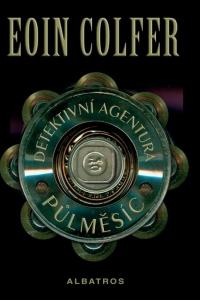 Detektivní agentůra Půlměsíc - Eoin Colfer