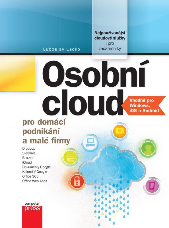 Osobní cloud pro domácí podnikání a malé firmy - Luboslav Lacko